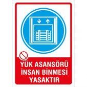 İyiolsun Yük Asansörü İnsan Binmesi Yasaktır Uyarı Levhası Sac 15x21 cm