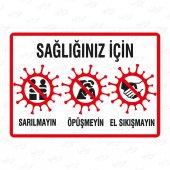 İyi Olsun Koorona Virüse Karşı Uyarı levhası Sarılma Tokalaşma Öpüşme Uyarı Levhası Dekota 25x35 cm