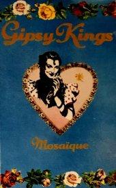 GIPSY KINGS - MOSAIQUE (MC)
