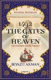 1492 The Gates Of Heaven The Ottoman Empire...