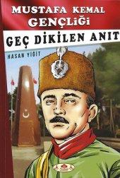 Mustafa Kemal Gençliği Geç Dikilen Anıt