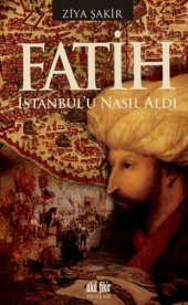 Fatih İstanbulu Nasıl Aldı