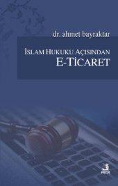 İslam Hukuku Açısından E Ticaret