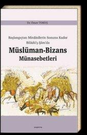 Başlangıçtan Mirdasilerin Sonuna Kadar Biladüş Şamda Müslüman Bizans Münasebetleri