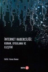 Internet Haberciliği Kuram, Uygulama Ve Eleştiri