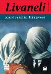 Kardeşimin Hikayesi - Zülfü Livaneli - Doğan Yayınları