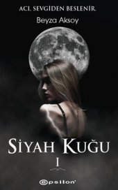 Siyah Kuğu 1-Beyza Aksoy