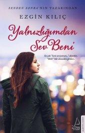 Yalnızlığımdan Sev Beni - Ezgin Kılıç - Destek Yayınları