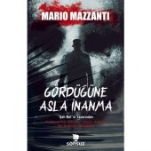 Gördüğüne Asla İnanma - Mario Mazzanti - Mario Mazzanti - Sonsuz Kitap Yayınları