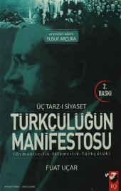 Üç Tarzı Siyaset Türkçülüğün Manifestosu