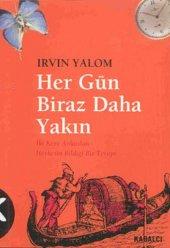 Her Gün Biraz Daha Yakın Irvın Yalom Kabalcı Yayınları 2.El Ürün