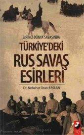 Birinci Dünya Savaşında Türkiyedeki Rus Savaş Esirleri