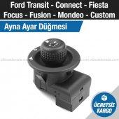 Ford Connect Transit Fiesta Focus Mondeo Custom Ayna Ayar Anahtarı Düğmesi