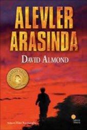 Alevler Arasında-David Almond