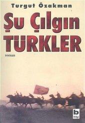 Bilgi Yayınevi  Turgut Özakman Şu Çılgın Türkler