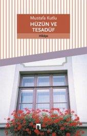 Dergah Yayınları Mustafa Kutlu Hüzün ve Tesadüf