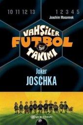 Vahşiler Futbol Takımı 9 Joker Joschka Joachim Masannek Epsilon Yayınları