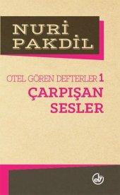 Otel Gören Defterler 1  -Çarpışan Sesler-  Nuri Pakdil   Edebiyat Dergisi Yayınları