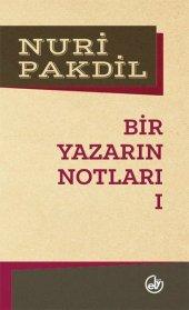 Bir Yazarın Notları 1   Nuri Pakdil   Edebiyat Dergisi Yayınları
