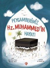 Peygamberimiz Hz.Muhammedin Hayatı