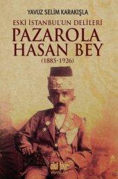 İstanbulun Delileri Pazarola Hasan Bey 1885 1926