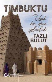 Timbuktu Uzak Bir Düşe Yolculuk