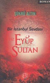 Bir İstanbul Sevdası Hz. Eyüp Sultan