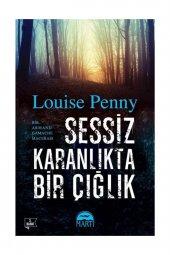 Sessiz Karanlıkta Bir Çığlık - Louise Penny