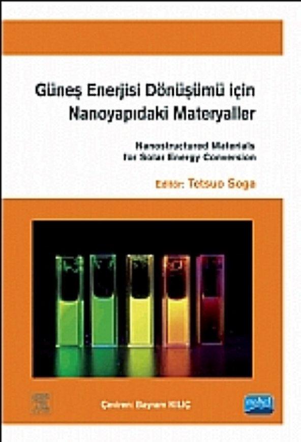 GÜNEŞ ENERJİSİ DÖNÜŞÜMÜ İÇİN NANOYAPIDAKİ MATERYALLER Nanostructured Materials For Solar Energy Conversion