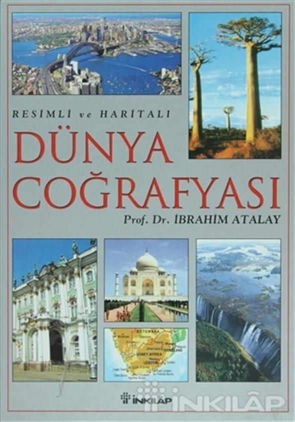 Resimli ve Haritalı Dünya Coğrafyası - İbrahim Atalay