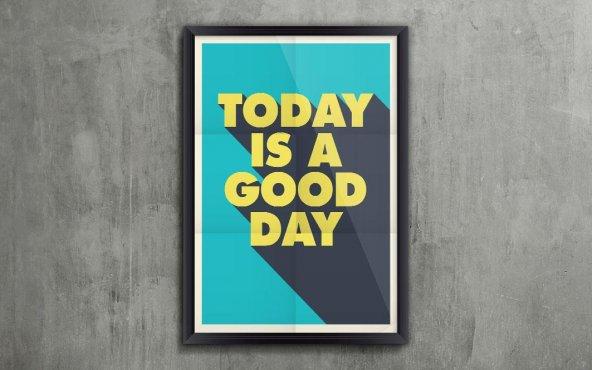 Today is A Good Day - Tipografi Kanvas Tablo