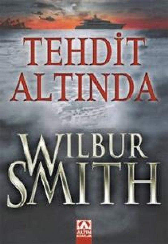 Tehdit Altında -  Wilbur Smith - Altın Kitaplar Yayınevi