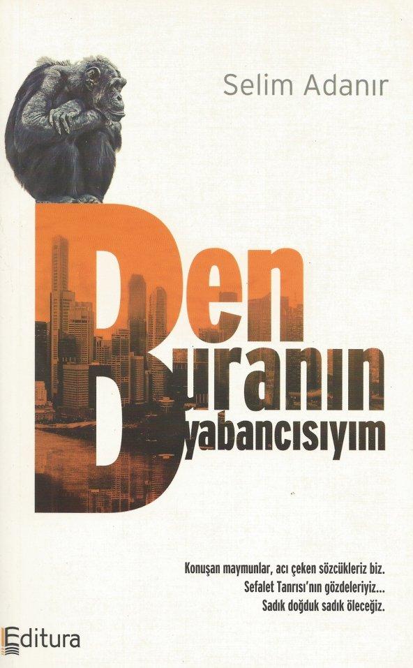 BEN BURANIN YABANCISIYIM - SELİM ADANIR - Altın Kitaplar