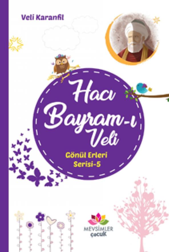 Hacı Bayram-ı Veli-Gönül Erleri Serisi 5