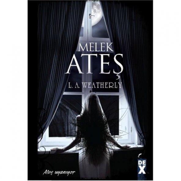 Melek 2 - Ateş - L. A. Weatherly
