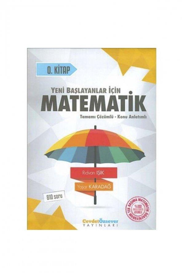 Cevdet Özsever Yeni Başlayanlar İçin Matematik 0.Kitap