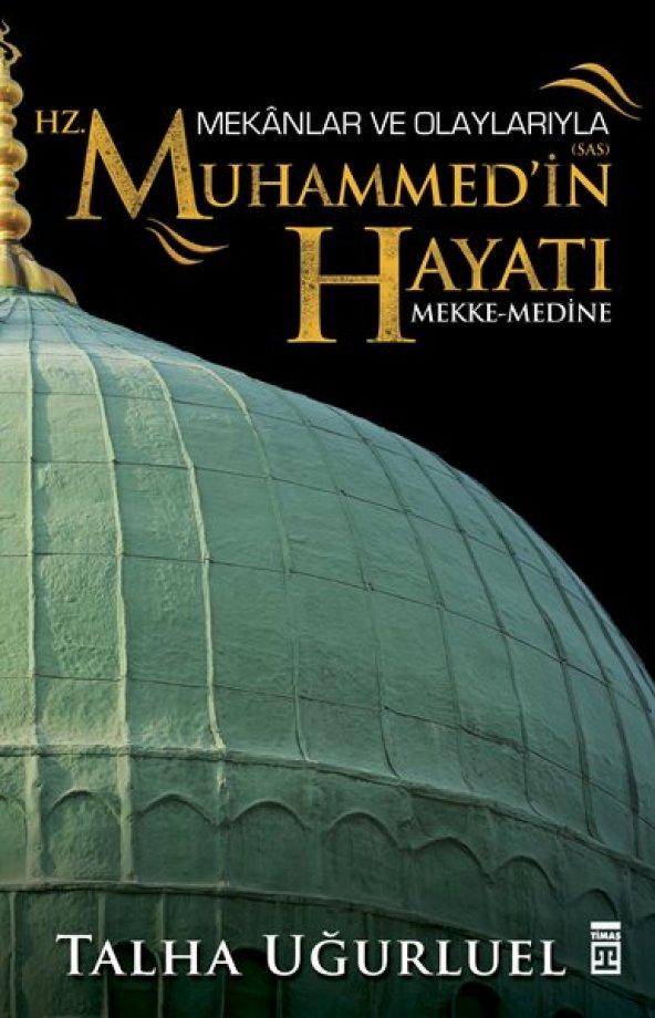 Mekânlar ve Olaylarıyla Hz. Muhammedin Hayatı / Mekke-Medine