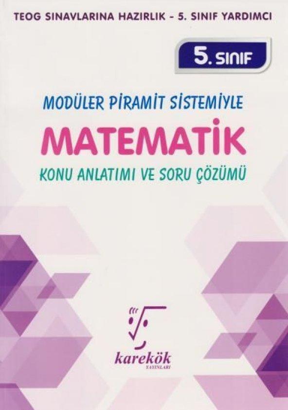 Karekök Yayınları 5. Sınıf Modüler Piramit Sistemiyle Matematik Konu Anlatımı ve Soru Çözümü
