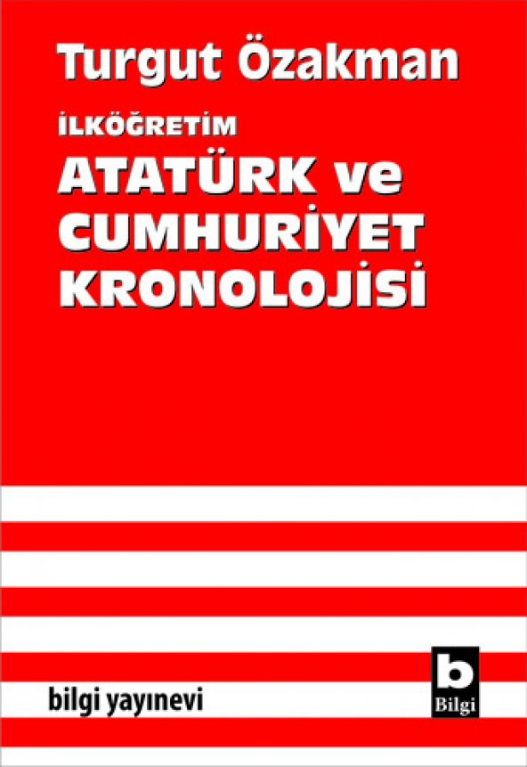 İlköğretim Atatürk ve Cumhuriyet Kronolojisi - Turgut Özakman