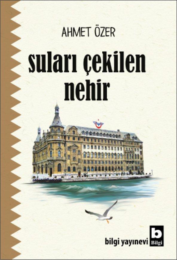 Suları Çekilen Nehir - Ahmet Özer