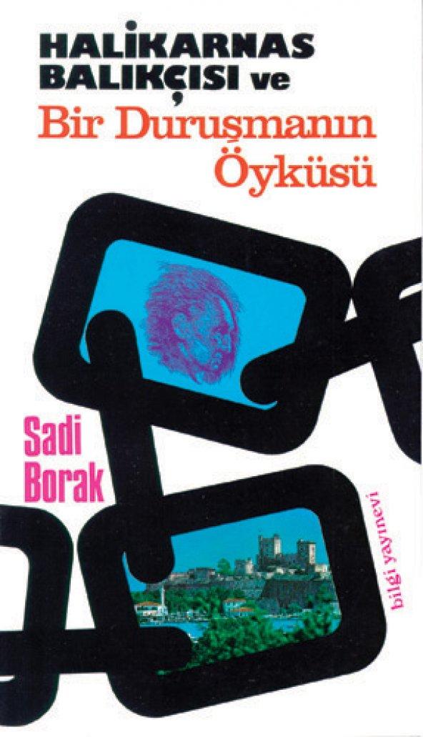 Halikarnas Balıkçısı ve Bir Duruşmanın Öyküsü - Sadi Borak