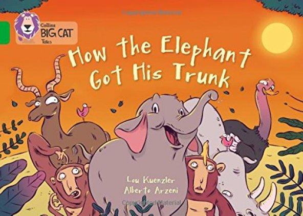 How The Elephant Got His Trunk (Big Cat-5 Green)