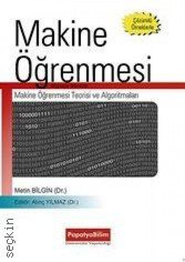 Makine Öğrenmesi Makine Öğrenmesi Teorileri ve Algoritması Papatya Bilim Üniversite Yayıncılığı
