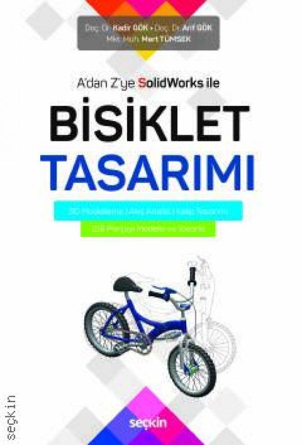 A'dan Z'ye SolidWorks ile Bisiklet Tasarımı 3D Modelleme ¦ Akış Analizi ¦ Kalıp Tasarımı Seçkin Yayıncılık