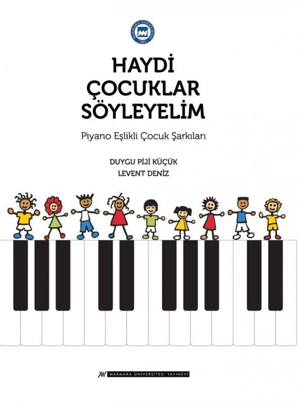 Haydi Çocuklar Söyleyelim: Piyano Eşlikli Çocuk Şarkıları