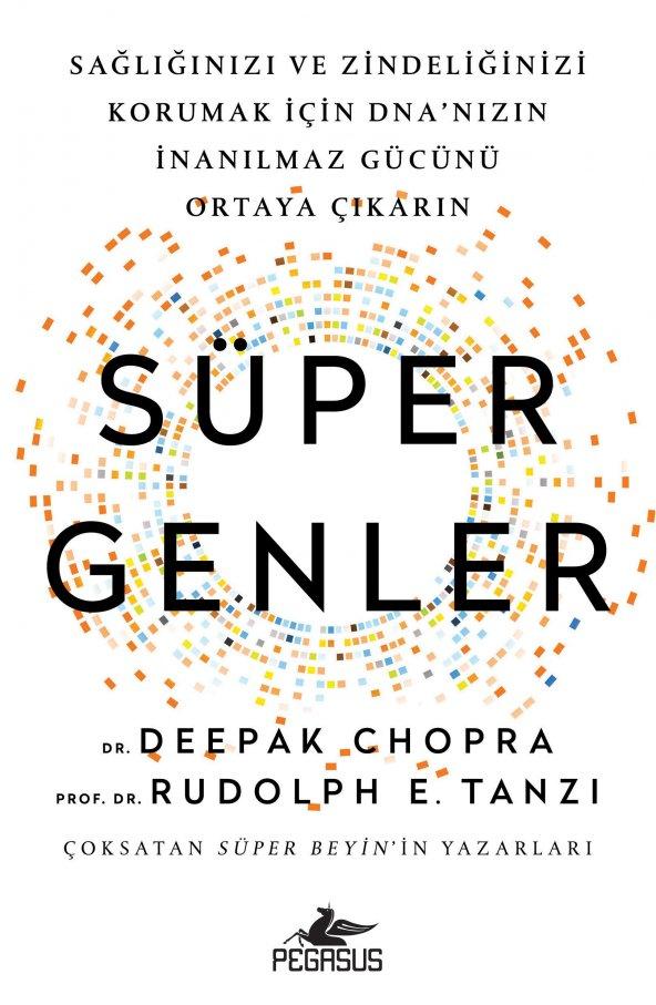 Süper Genler: Sağlığınızı ve Zindeliğinizi Korumak İçin DNA'nızın İnanılmaz Gücünü Ortaya Çıkarın