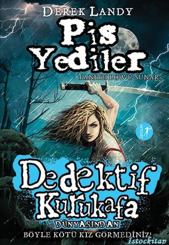 Dedektif Kurukafa D&uumlnyasından & Pis Yediler (Ciltli) - Derek Landy - Artemis Yayınları