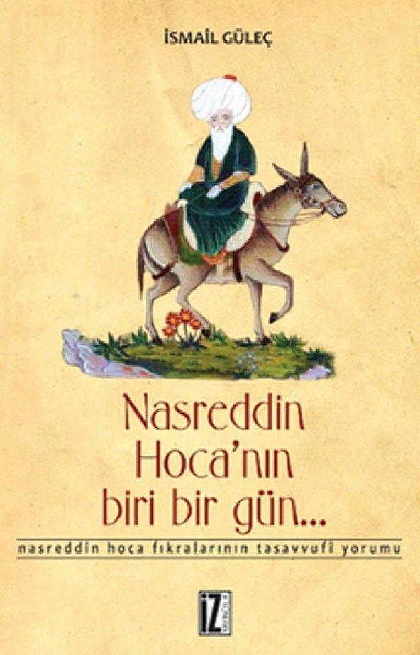 Nasreddin Hocanın Biri Bir Gün... Nasreddin Hoca Fıkralarının Tasavvufi Yorumu