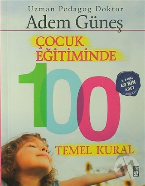 Çocuk Eğitiminde 100 Temel Kural Adem Güneş