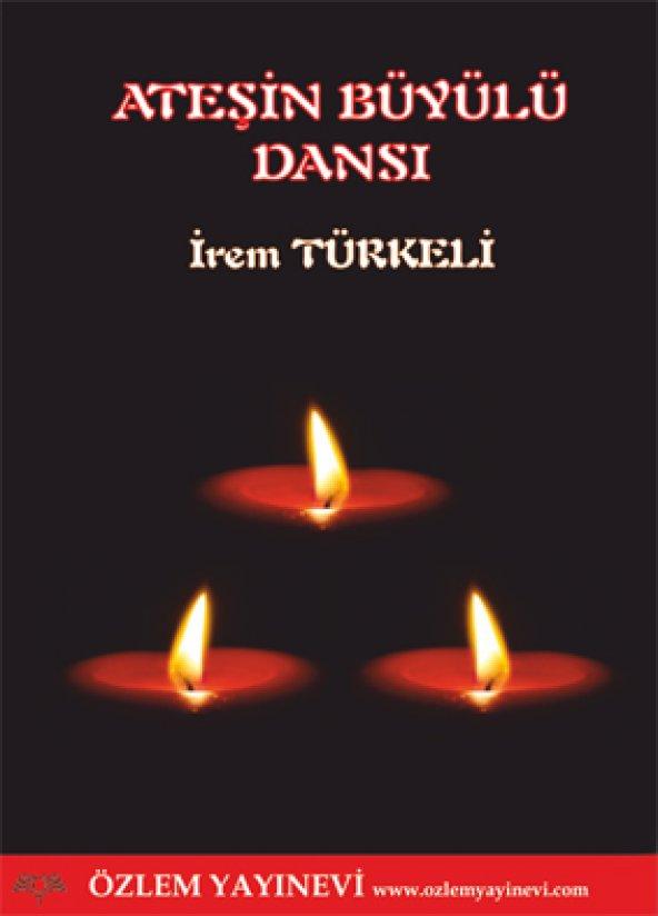 Ateşin Büyülü Dansı/İrem Türkeli